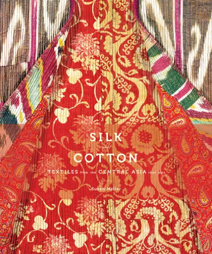 Silk and Cotton: Textiles from the Central Asia that (Good Asian Costume Ideas)