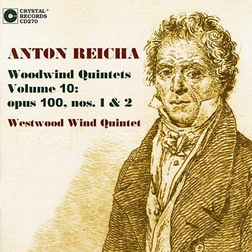 Anton Reicha: Woodwind Quintets Vol. 10: opus 100, nos. 1 & 2