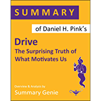 Summary of Daniel Pink's Drive: The Surprising Truth of What Motivates Us (English Edition)