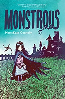 Monstrous by [Connolly, MarcyKate]