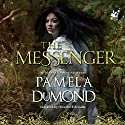 The Messenger: Mortal Beloved Romance, Book 1 Audiobook by Pamela DuMond Narrated by Elizabeth Semida