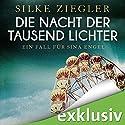 Die Nacht der tausend Lichter: Ein Fall für Sina Engel (Sina Engel 1) Hörbuch von Silke Ziegler Gesprochen von: Julia von Tettenborn, Louis Friedemann Thiele