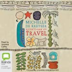 Questions of Travel | Michelle de Krester