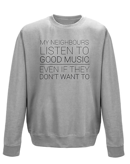 My Neighbours Listen To Good Music, Sudadera adultos - Gris/Negro 2XL=132cm: Amazon.es: Ropa y accesorios