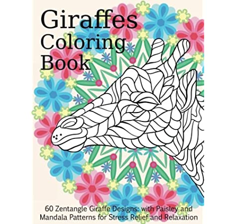 - Amazon.com: Giraffes Coloring Book - 60 Zentangle Giraffe Designs: With  Paisley And Mandala Patterns For Stress Relief And Relaxation (Adult Coloring  Books) (Volume 11) (9781548305086): Peaceful Mind Adult Coloring Books:  Books