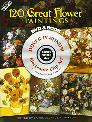 120 Great Flower Paintings Platinum DVD and Book (Dover Electronic Clip Art)