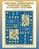 Cultural Competence, Practice Stages, and Client Systems: A Case Study Approach by Lum, Doman (2004) Paperback
