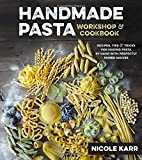 Handmade Pasta Workshop & Cookbook: Recipes, Tips & Tricks for Making Pasta by Hand, with Perfectly Paired Sauces