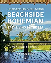 Beachside Bohemian: Easy Living By the Sea - A Designer Couple\'s Refuge for Family and Friends