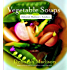 Vegetable Soups from Deborah Madison's Kitchen