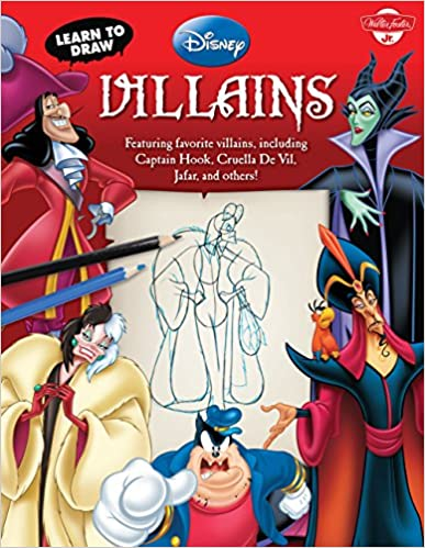 and others! including Captain Hook Learn to Draw Disneys Villains: Featuring favorite villains Cruella de Vil Jafar
