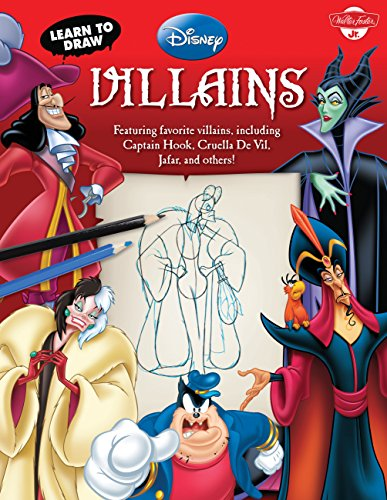 (Learn to Draw Disney's Villains: Featuring favorite villains, including Captain Hook, Cruella de Vil, Jafar, and others! (Licensed Learn to Draw))