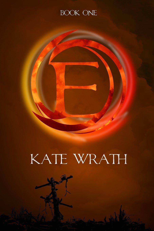 E Volume 1 Kate Wrath 9781499542752 Amazon Books