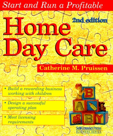 Start And Run A Profitable Home Day Care (Self Counsel Business Series)  (Start U0026 Run A Profitable): Catherine M. Pruissen: 0069635801130:  Amazon.com: Books