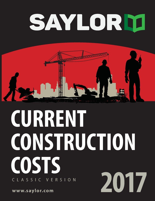 Saylor Current Construction Costs 2017