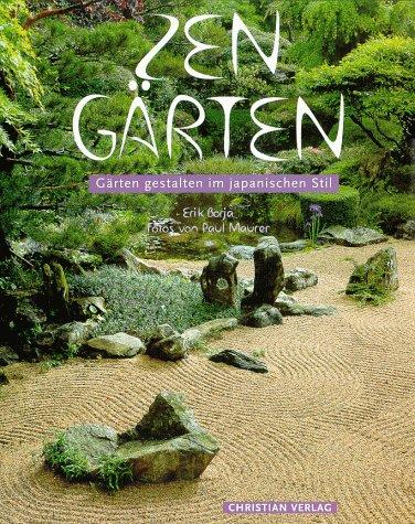 Zen  Gärten: Gärten Gestalten Im Japanischen Stil: Amazon.de: Erik Borja,  Paul Maurer: Bücher