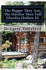 The Bigger They Are, The Hardin They Fall: Hardin Hollow II (Volume 2) Paperback