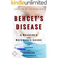 Behcet's Disease - A Reference Guide (BONUS DOWNLOADS) (The Hill Resource and Reference Guide Book 66) (English Edition)