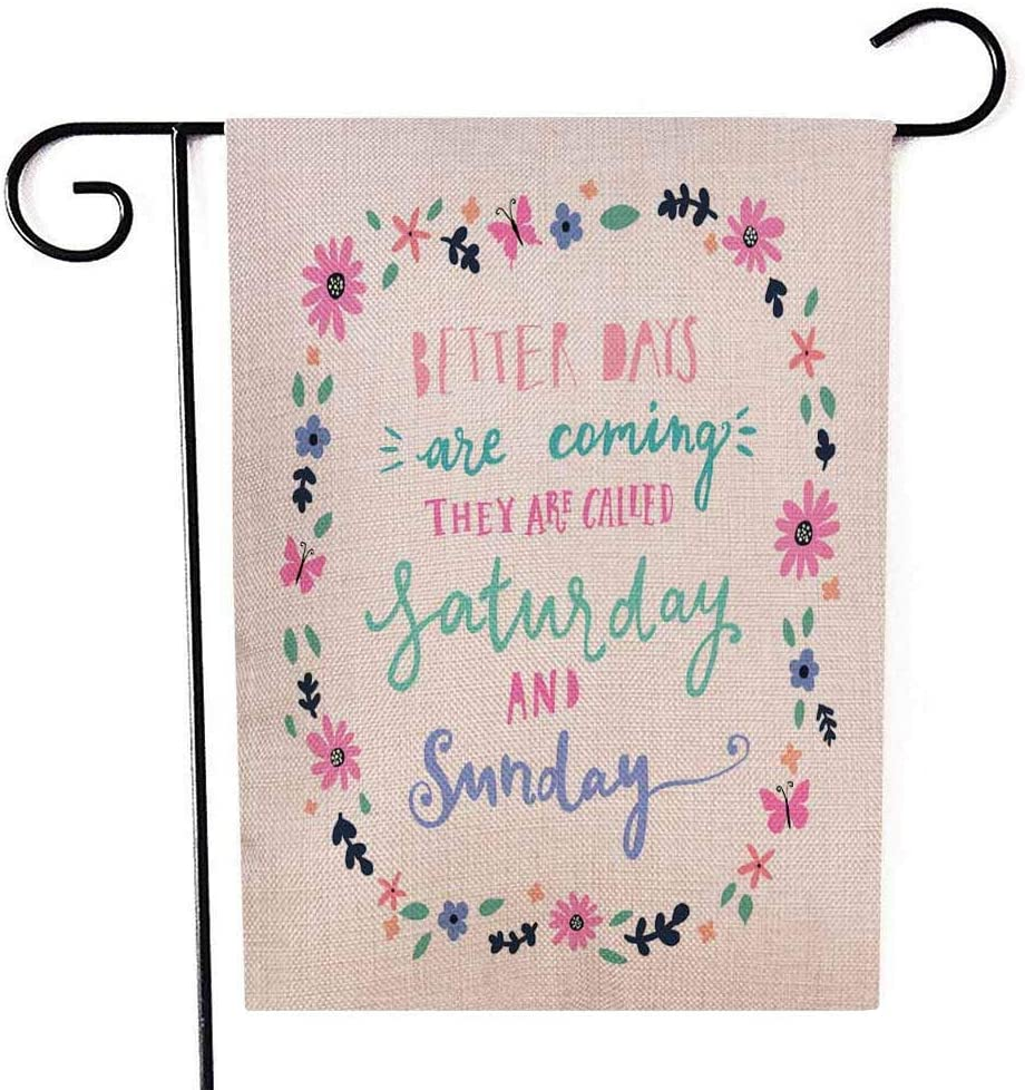 EMMTEEY Holiday Garden Flag Double Sided Burlap Decoration 12.5x18 Inch for Yard Outdoor Decor Garden Flag Unique Drawn Better Days are Coming They Called and Sunday Floral Elements Greeting Card