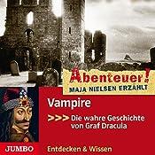 Vampire: Die wahre Geschichte von Graf Dracula (Abenteuer! Maja Nielsen erzählt) | Maja Nielsen