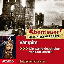 Vampire: Die wahre Geschichte von Graf Dracula (Abenteuer! Maja Nielsen erzählt)