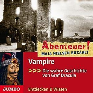 Vampire: Die wahre Geschichte von Graf Dracula (Abenteuer! Maja Nielsen erzählt) Hörbuch