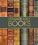 Book cover image for Remarkable Books: The World's Most Beautiful and Historic Works