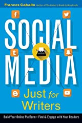 Social Media Just for Writers: How to Build Your Online Platform and Find and Engage with Your Readers Paperback