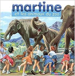 Martine Et Les Animaux Du Zoo Coffret Livre Avec Un Jeu De