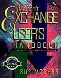 The Microsoft Exchange User's Handbook, Sue Mosher, 1882419529