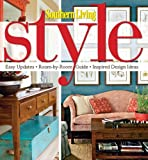 Southern Living Style, Southern Living Magazine Editors, 084873470X