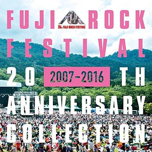 Fuji Rock Festival 20Th Anniversary Collection 2007-2016