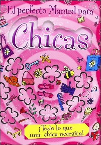 acd76164a El perfecto manual para chicas  ¡Todo lo que una chica necesita! Diarios y  manuales  Amazon.es  María Jesús García González  Libros