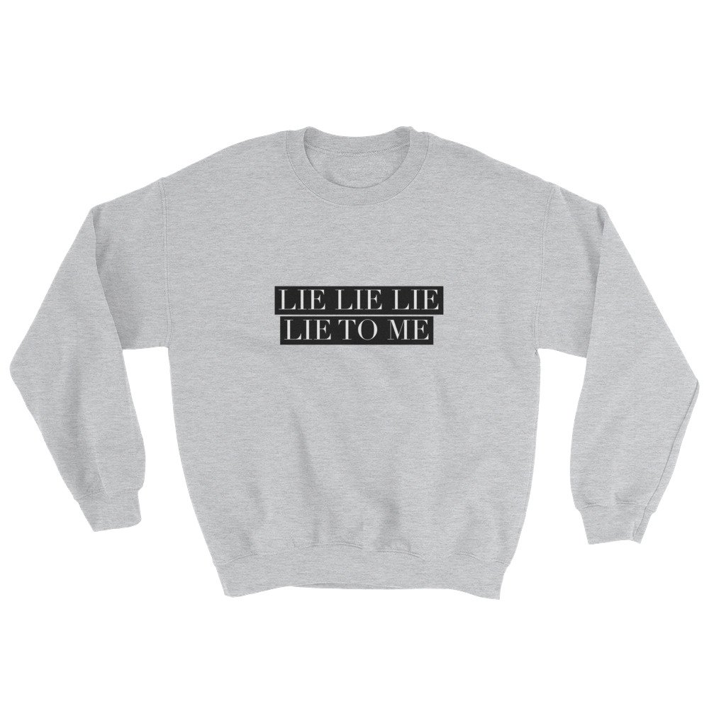 Cheeky Apparel Lie to Me Sweatshirt