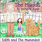Edith and the Mummies: The Mudds | Barbara Allen