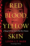 Red Blood, Yellow Skin: A Young Girl's Survival in War-Torn Vietnam