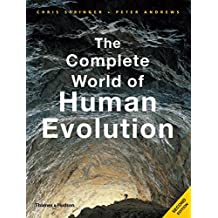The Complete World of Human Evolution: Second Edition