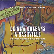 ROUTE DE LA MUSIQUE (LA) : LOUISIANE MISSISSIPI TENNESSEE