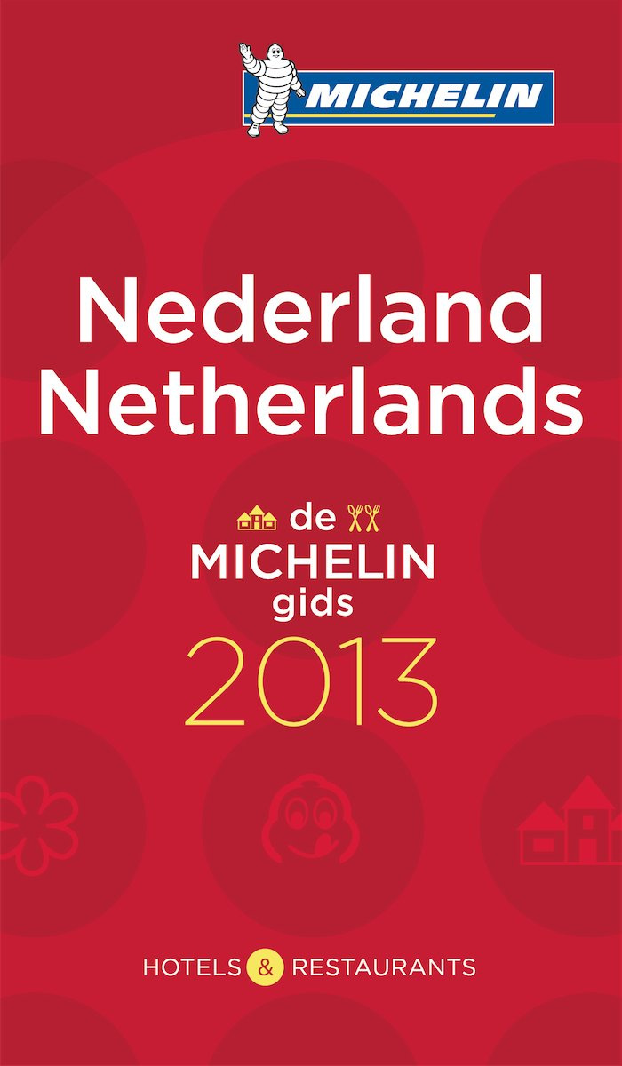 MICHELIN Nederland/Netherlands 2013: Hotels & Restaurants (MICHELIN Hotelführer)