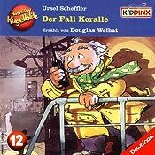 Der Fall Koralle (Kommissar Kugelblitz 12) | Ursel Scheffler