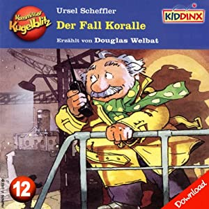 Der Fall Koralle (Kommissar Kugelblitz 12) Hörbuch