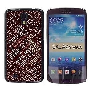 Qstar Arte & diseño plástico duro Fundas Cover Cubre Hard Case Cover para Samsung Galaxy Mega 6.3 / I9200 / SGH-i527 ( Say Do Think Make Quote Inspirational Art)