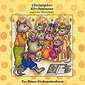 Der Mäuse-Kindergottesdienst (Christopher Kirchenmaus und seine Mäuselieder 18) | Ruthild Wilson