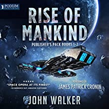 Rise of Mankind: Publisher's Pack, Books 1 & 2 Audiobook by John Walker Narrated by James Patrick Cronin