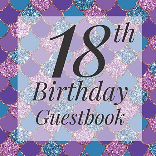 18th Birthday Guestbook: Glitter Mermaid Scales Under The Sea Guest Book  - Elegant Birthday Wedding Anniversary Party Signing Message Book - Gift Log ... Keepsake Present - Special Memories Ideas -