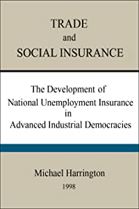 Trade and Social Insurance: the Development of National Unemployment Insurance in Advanced Industrial Democracies