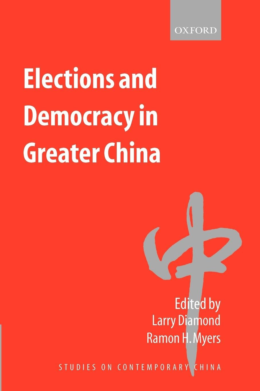 Elections and Democracy in Greater China (Studies on Contemporary China)