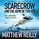 Scarecrow and the Army of Thieves: A Scarecrow Novel Hörbuch von Matthew Reilly Gesprochen von: Sean Mangan