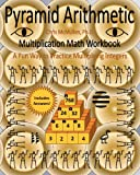 Pyramid Arithmetic Multiplication Math Workbook, Chris McMullen, 1456512994