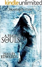 A Feast of Souls (Araneae Nation Book 2)